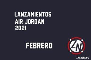 lanzamientos air jordan febrero 2021